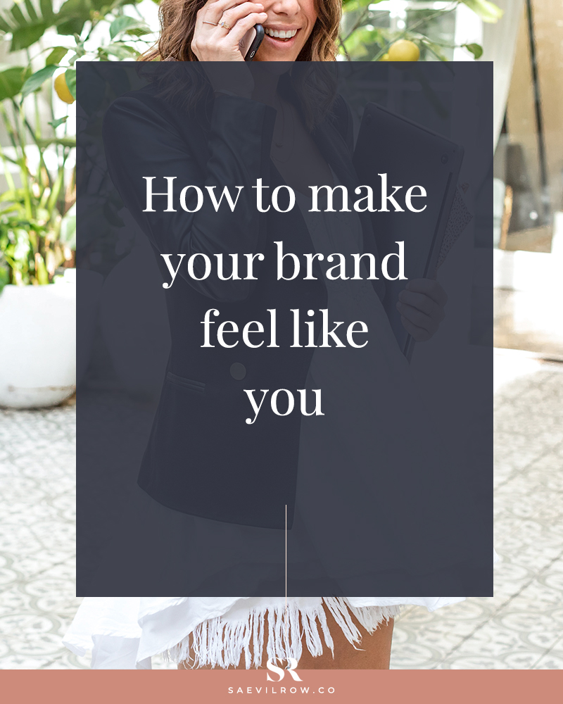 How to make your brand feel like you