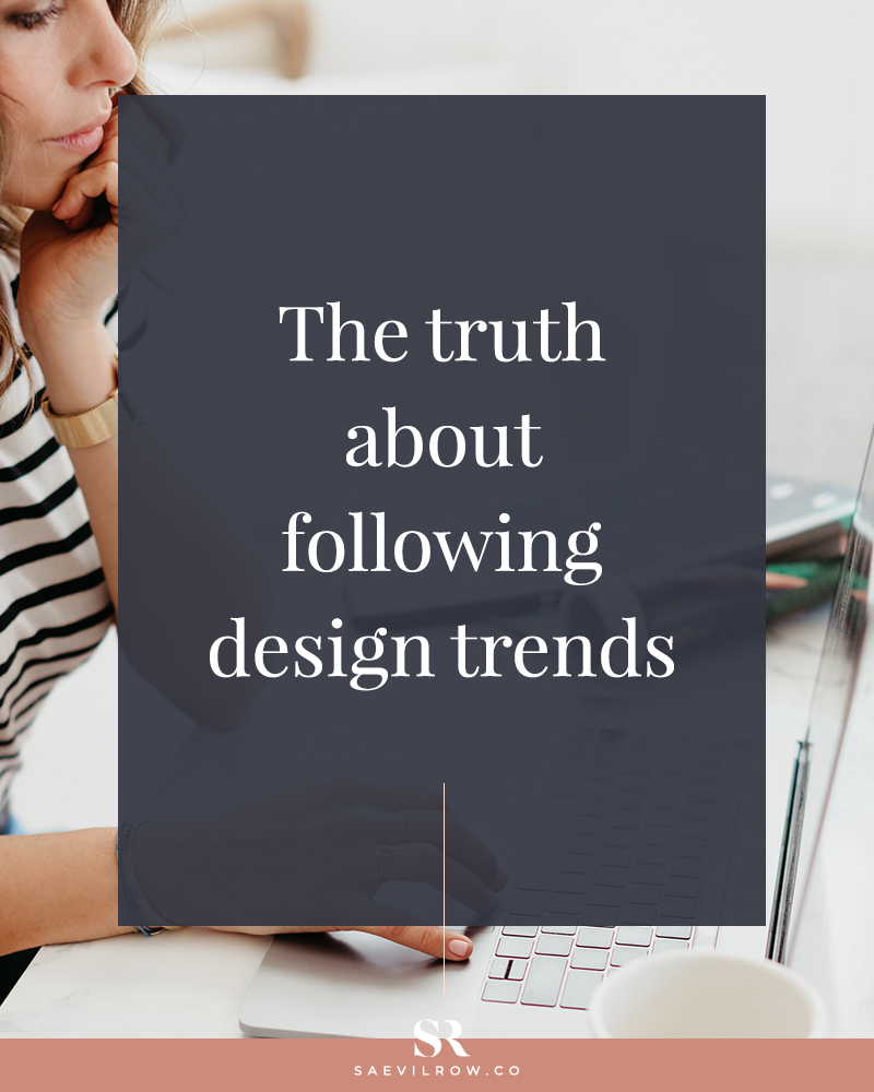truth about following design trends